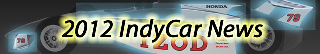 Click here for more 2012 IndyCar chassis and engine news.